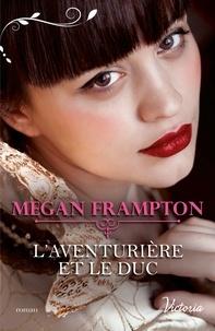 Megan Frampton - L'aventurière et le duc.