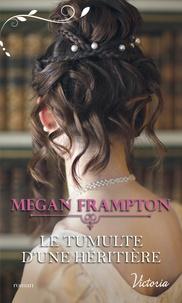 Megan Frampton - Le tumulte d'une héritière.