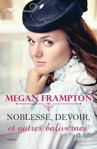 Megan Frampton - Noblesse, devoir et autres balivernes.