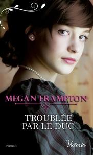 Megan Frampton - Troublée par le duc.