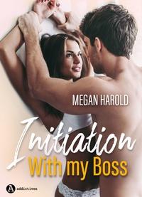 Megan Harold - Initiation with my Boss.