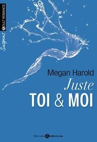 Megan Harold - Juste toi & moi Tome 1 : .
