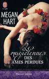 Megan Hart - Les magiciennes des âmes perdues.