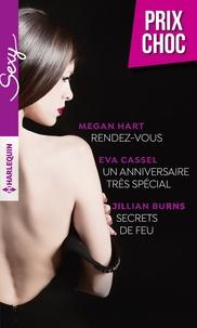 Megan Hart et Eva Cassel - Rendez vous - Un anniversaire très spécial - Secrets de feu.