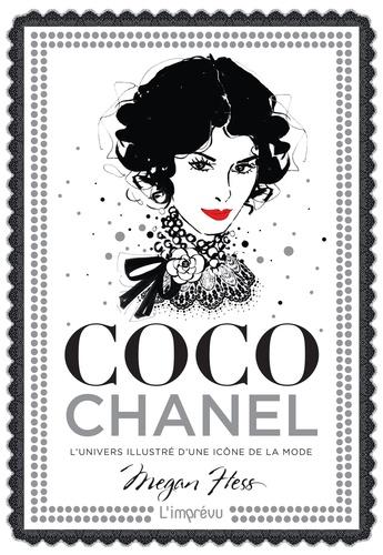 Megan Hess - Coco Chanel - L'univers illustré d'une icône de la mode.