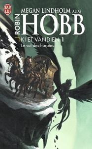 Megan Lindholm - Ki et Vandien Tome 1 : Le vol des harpies.