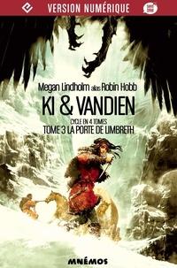 Megan Lindholm et Guillaume Le Pennec - La Porte de Limbreth - Ki et Vandien, tome 3.