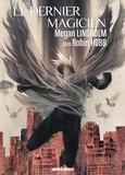 Megan Lindholm - Le dernier magicien.