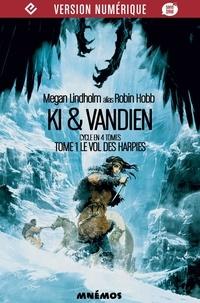 Megan Lindholm - Le Vol des harpies - Ki et Vandien, tome 1.