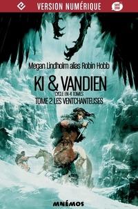 Megan Lindholm - Les Ventchanteuses - Ki et Vandien, tome 2.