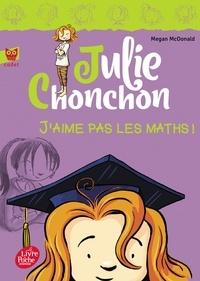 Megan McDonald - Julie Chonchon Tome 2 : J'aime pas les maths !.