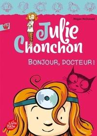 Megan McDonald - Julie Chonchon - Tome 3 - Bonjour, docteur !.