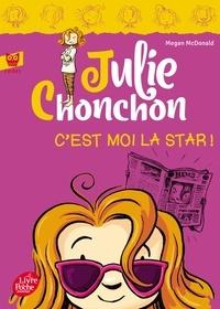 Megan McDonald - Julie Chonchon Tome 4 : C'est moi la star !.
