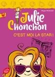 Megan McDonald - Julie Chonchon - Tome 4 - C'est moi la star !.