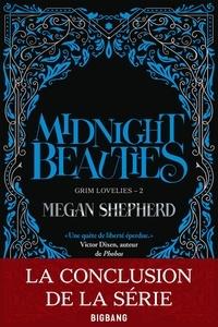 Megan Shepherd - Grim Lovelies Tome 2 : Midnight Beauties.