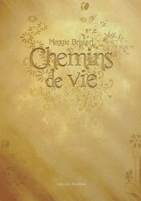 Meggie Brissart - Chemins de vie.