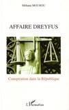 Méhana Mouhou - Affaire dreyfus : conspiration dans la république.