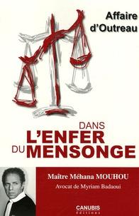 Méhana Mouhou - Dans l'enfer du mensonge - Affaire d'Outreau.
