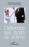 Méhana Mouhou et Bernard Gouraud - Défendre ses droits de victime.