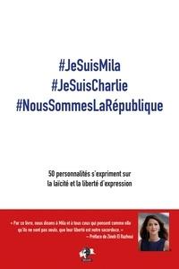 Mehdi Aifa - #JeSuisMila #JeSuisCharlie #NousSommesLaRépublique - 50 personnalités s'expriment sur la laïcité et la liberté d'expression.