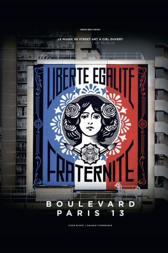 Boulevard Paris 13. Le musée de street art à ciel ouvert. Avec 10 planches recto-verso