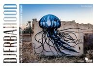 Mehdi Ben Cheikh - Djerbahood - Le musée du street art à ciel ouvert.