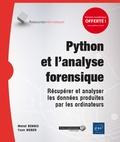 Mehdi Bennis et Yann Weber - Python et l'analyse forensique - Récupérer et analyser les données produites par les ordinateurs.