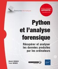 Python et lanalyse forensique - Récupérer et analyser les données produites par les ordinateurs.pdf