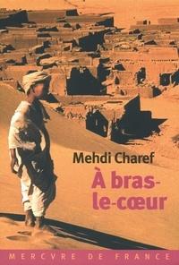 Mehdi Charef - A bras-le-coeur.
