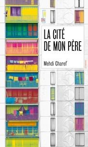 Mehdi Charef - La cité de mon père.