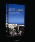 Mehdi de Graincourt - Leur Maroc - Regards d'écrivains, artistes, voyageurs, venus d'ailleurs.
