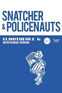 Mehdi Debbabi-Zourgani - Ludothèque  : Snatcher & Policenauts - Genèse et coulisses d'un jeu culte.