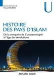 Histoire des pays d'Islam - De 1453 à nos jours.