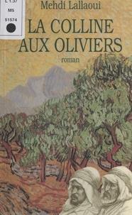 Mehdi Lallaoui - La Colline aux oliviers.