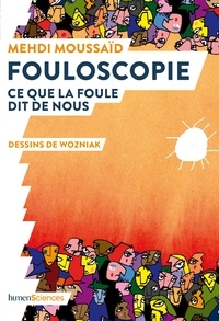 Nouvelle version Fouloscopie  - Ce que la foule dit de nous in French par Mehdi Moussaid, Wozniak