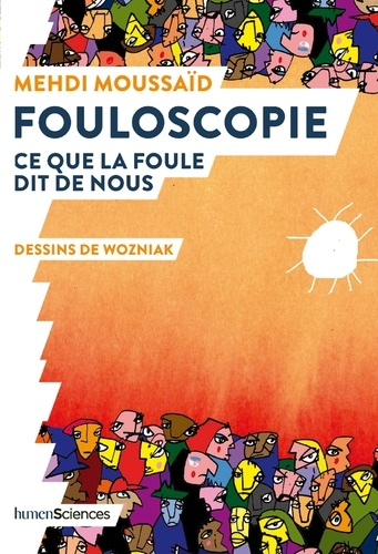 Fouloscopie - Mehdi Moussaid, Wozniak - Format ePub - 9782379310140 - 13,99 €