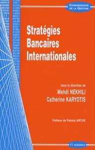 Mehdi Nekhili et Catherine Karyotis - Stratégies bancaires internationales.
