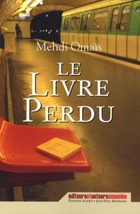 Mehdi Omaïs - Le Livre perdu.