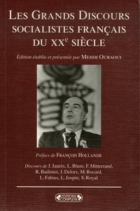 Mehdi Ouraoui - Les Grands Discours socialistes français du XXe siècle.