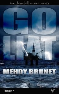 Mehdy Brunet - Goliat.