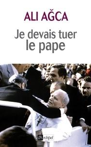Goodtastepolice.fr Je devais tuer le pape Image