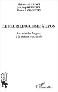 Mehmet-Ali Akinci et Jan Jaap De Ruiter - Le plurilinguisme à Lyon - Le statut des langues à la maison et à l'école.
