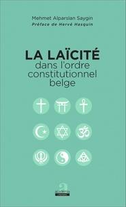 Mehmet Alparslan Saygin - La laïcité dans l'ordre constitutionnel belge.