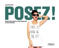Mehmet Eygi - Posez ! - 1000 poses pour les photographes.