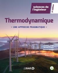 Mehmet Kanoglu et Michael Boles - Thermodynamique - Une approche pragmatique.