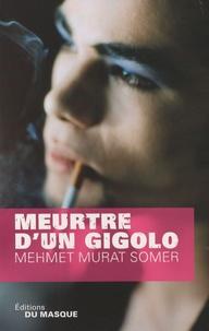 Mehmet Murat Somer - Meurtre d'un gigolo.