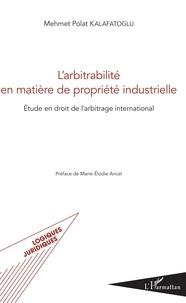 Larbitrabilité en matière de propriété industrielle - Etude en droit de larbitrage international.pdf