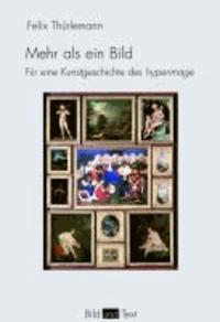 Mehr als ein Bild - Für eine Kunstgeschichte des hyperimage.
