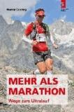 Mehr als Marathon - Wege zum Ultralauf.
