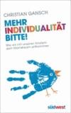 Mehr Individualität bitte! - Wie wir mit unseren Kindern dem Mainstream entkommen.